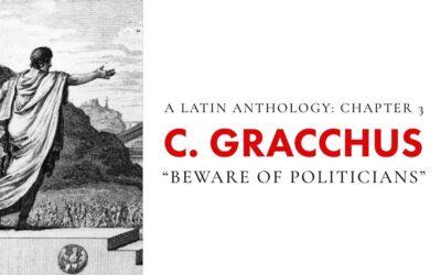 Chapter 3 – Gaius Gracchus: Beware Of Politicians