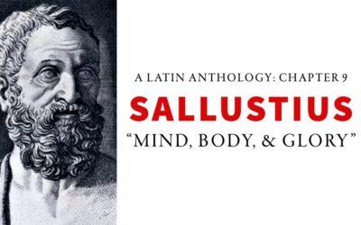 Chapter 9 – Sallustius: Mind, Body, &Glory